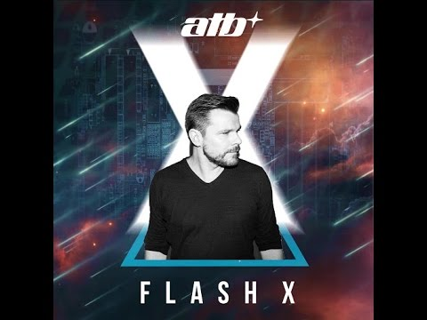 Flash X With Vocal Version - ATB - полная версия