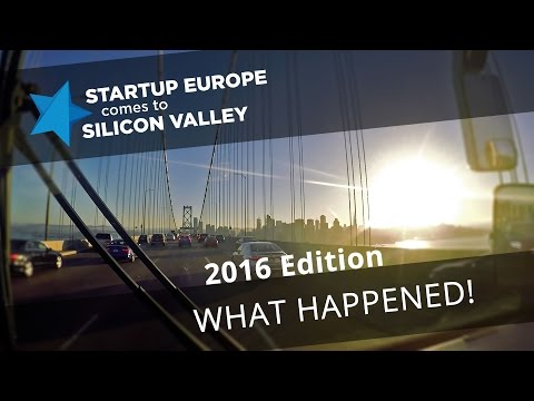 Startup Europe Comes To Silicon Valley 2016 | What Happened!