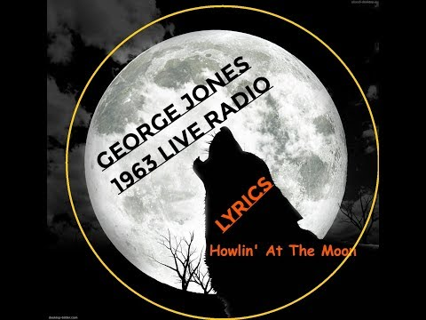 Howlin' At The Moon ~ George Jones ~ 1963 Live Radio Show ~ LYRICS