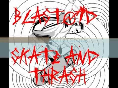 BLASTOID  Skate&thrash