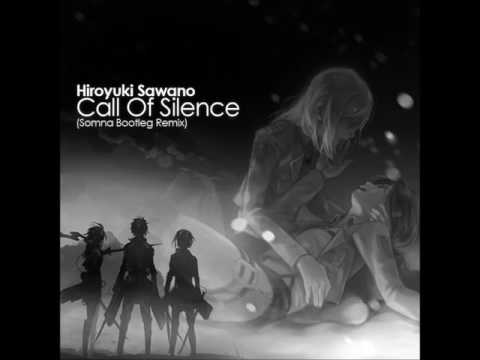 Hiroyuki Sawano - Call Of Silence (Somna Bootleg Remix) *Attack On Titan*