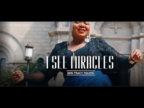 Min. Tracy Tolota - I See Miracles (Official Video)