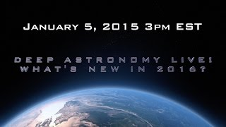 DeepAstronomy Live! What's Exciting in 2016?