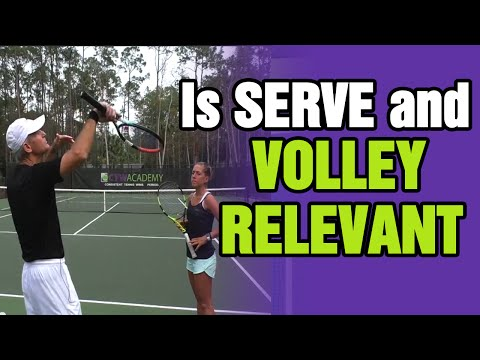 Is Serve And Volley Relevant In Todays Tennis