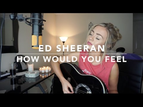 Ed Sheeran - How Would You Feel (Paean) | Cover