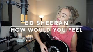 Ed Sheeran How Would You Feel Paean Cover