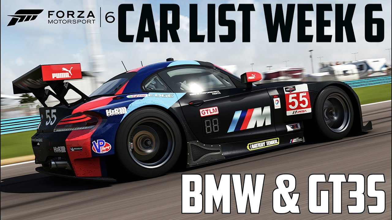 Forza Motorsport 6 Garage Week 6 Car List Update Bmw And Gt3 Cars Youtube