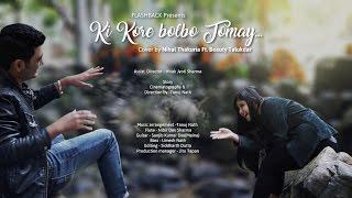 Ki Kore Bolbo Tomaye (Cover) || Nihal Thakuria Ft. Beauty Talukdar || A short Musical Film