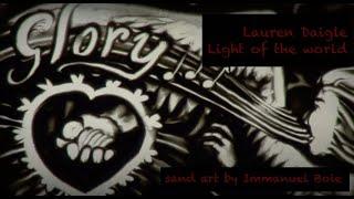Lauren Daigle - Light of the world (sand art by Immanuel Boie)
