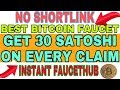 NO SHORTLINK BEST BITCOIN FAUCET || GET 30 SATOSHI ON EVERY CLAIM || INSTANT FAUCETHUB
