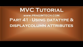 Part 41   Using datatype and displaycolumn attributes in asp net mvc application