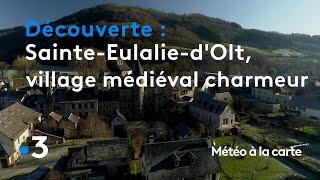 Sainte-Eulalie-d'Olt, un village médiéval au charme fou ! - Météo à la carte