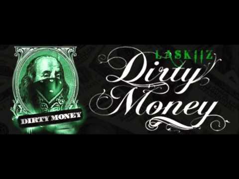 LASKIIZ - DIRTY MONEY - ( AUDIO )