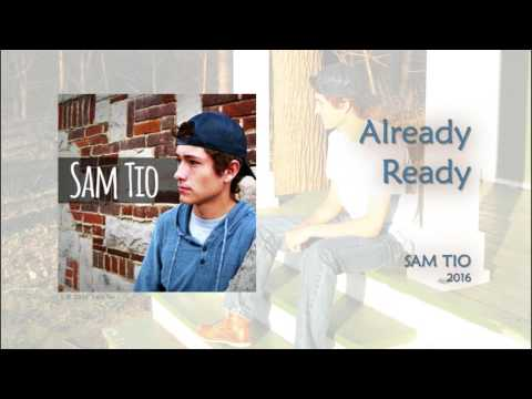 Sam Tio - Already Ready (Audio)