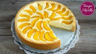 Творожный Пирог с Персиками | Peach Cake | Tanya Shpilko