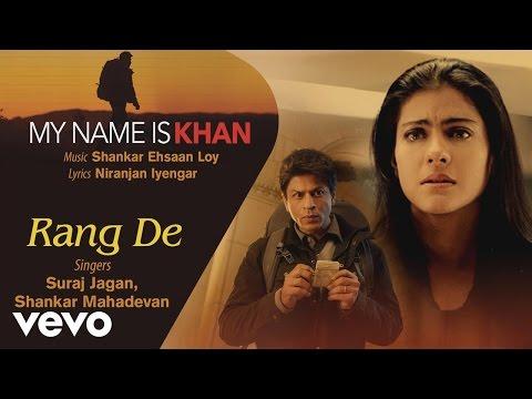 Rang De - Official Audio Song | My Name is Khan | Shankar Ehsaan Loy | Niranjan Iyengar