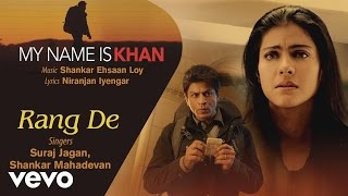 Rang De Best Audio Song - My Name is Khan Shah Rukh Khan Kajol Shankar Mahadevan