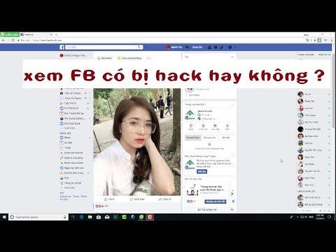 cách kiểm tra xem facebook có bị hack không - KIỂM TRA FACEBOOK BI HACK HAY KHÔNG ĐƠN GIẢN !