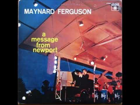 Maynard Ferguson  - A Message from Newport ( Full Album )