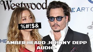 Amber Heard Arguing With Johnny Depp Full Audio