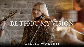 Be Thou My Vision | Celtic Worship ft. Steph Macleod