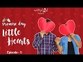 LITTLE HEARTS - UNCOVER THE LOVE STORY || Valentine's Week Special 2017 || EP-05