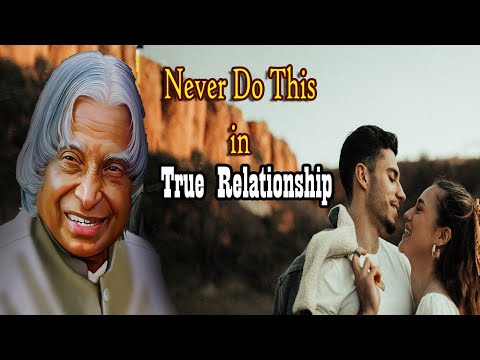 Top thing that causes relationship fail Never do it |A. P. J Quotes of Life
