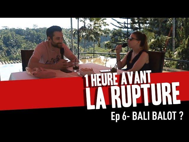 Ep 6 - Bali Balot ?
