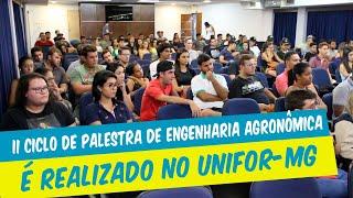 II CICLO DE PALESTRAS DE ENGENHARIA AGRONÔMICA É REALIZADO NO UNIFOR-MG