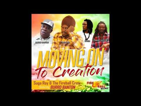 Suga Roy & The Fireball Crew Zareb & Conrad Crystal FeatBurro BantonMoving On To Creation
