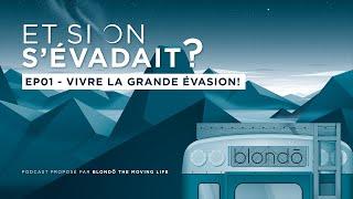 """LA GRANDE ÉVASION - """"ET SI ON S'ÉVADAIT?"""" - ÉPISODE 01"""