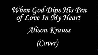 When God Dips His Pen of Love In My Heart - Cover