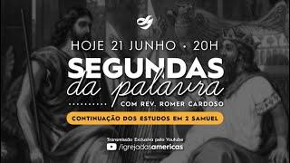 SEGUNDAS DA PALAVRA 21.06.21 | Rev Romer Cardoso