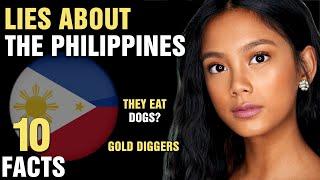 10 Biggest Lies Ab๐ut The Philippines
