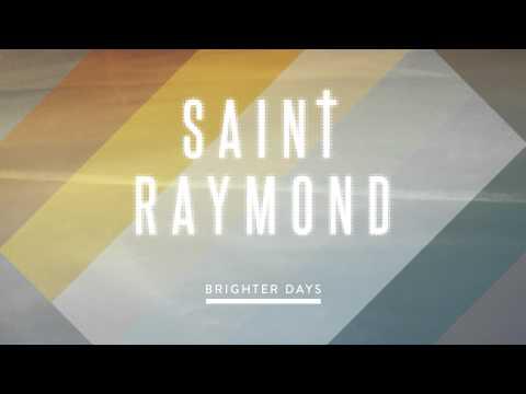 Saint Raymond - Brighter Days [Audio]