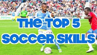 The top 5 essentialsoccer skills - football skills
