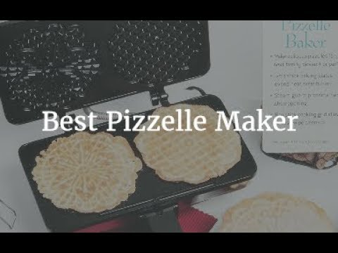 Best Pizzelle Maker 2018
