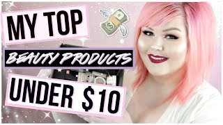 My Top 10 Beauty Products Under $10 | Favorite Affordable Makeup
