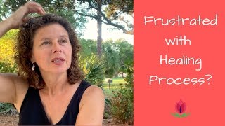 Frustration with my healing process - Tapping with Namaste Healing