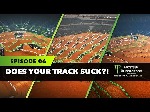 Does Your Track Suck? - Episode 6 - Monster Energy Supercross The Game!