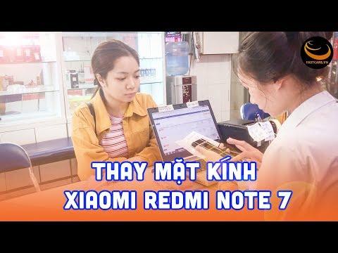 Thay mặt kính Xiaomi Redmi Note 7 NHANH CHÓNG nhưng CHẤT LƯỢNG