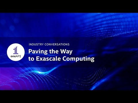 oneAPI: Paving the Way to Exascale Computing | Intel Software