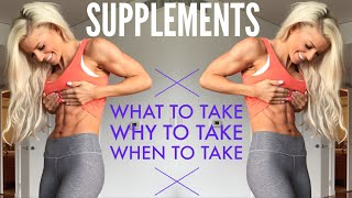 SUPPLEMENTS: WHAT to take, WHY to take, WHEN to take
