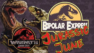 JURASSIC JUNE – Warpath: Jurassic Park - Bipolar Express