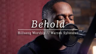 Behold  Then Sings My Soul  — Hillsong Worship Cover