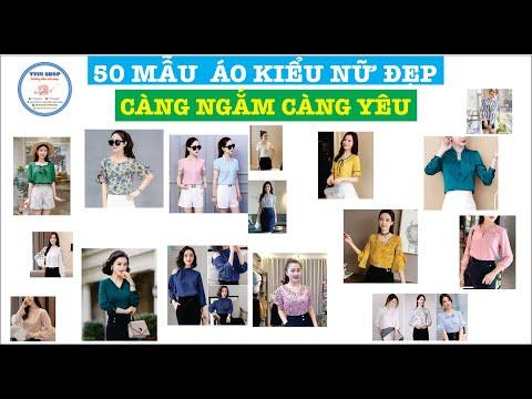 Top 50 Áo KIểu Nữ Đẹp Thời Trang Sưu Tầm