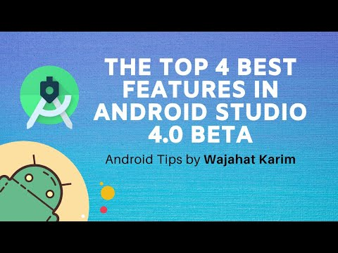 The New & Best Features In Android Studio 4.0 Beta