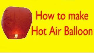 How to make  Hot Air Balloon (Fanush) At Home