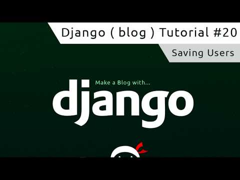 Django Tutorial #20 - Saving Users
