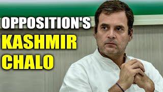 Opposition leaders head to Kashmir, Rahul Gandhi leads the team